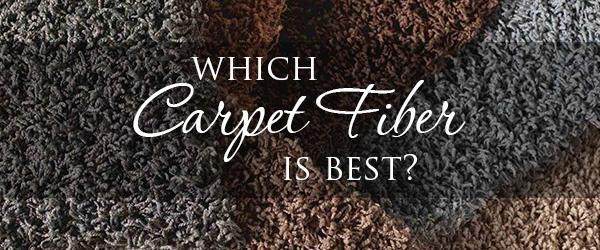 Which Carpet Fiber Is Best?